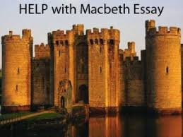 how to write a macbeth essay macbeth essay writing help