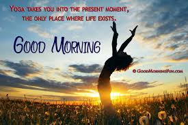 Beautiful Yoga Quotes Best Of Beautifulmorningyogaquotes Good Morning Fun