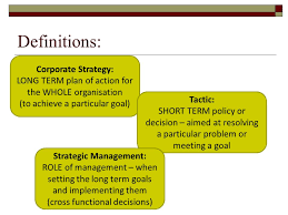 "strategic management what is a strategy ""how we get from where  3 definitions corporate strategy long term"