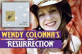 BestOfSwla WENDY COLONNA'S MUSICAL AND PERSONAL 'RESURRECTION' - BestOfSwla