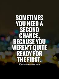 Second Chance Quotes | Second Chance Sayings | Second Chance ...