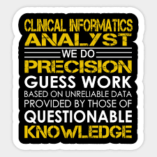 Clinical Informatics Analyst We Do Precision Guess Work