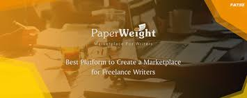 paperweight helps build writer s marketplace for lance writing  how paperweight helps build writer s marketplace for lance writing service