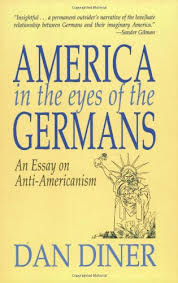 america in the eyes of the germans an essay on anti americanism  america in the eyes of the germans an essay on anti americanism dan diner 9781558761056 com books