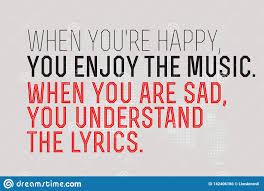 Quand Vous êtes Heureux Vous Appréciez La Musique Quand Vous êtes