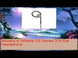 bowers and wilkins c5 series 2 in ear headphones. bowers wilkins c5 series 2 in ear headphone and headphones
