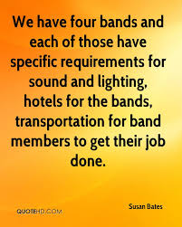 Band Quotes Amazing Susan Bates Quotes QuoteHD