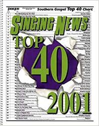 Top 40 Compilation Chart Singing News Top 40 2001 Southern Gospel Top 40 Chart Hal