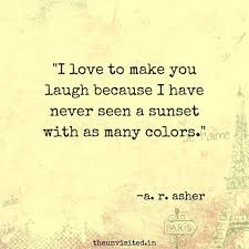 Quotes That Make You Laugh Gorgeous 48 Love Quotes By A R Asher To Melt Your Heart Like Hot Chocolate