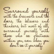 Surround Yourself With The Dreamers And The Doers Best of Surround Yourself With The Dreamers And The Doers Pictures