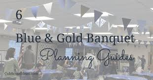 Cub Scout Meal Planning Chart 6 Blue And Gold Banquet Planning Guides Cub Scout Ideas