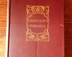 song of hiawatha  longfellows hiawatha the song of hiawatha 1898 1st edition