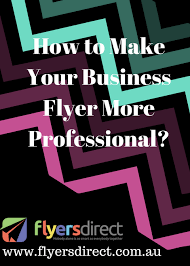 How To Make A Business Flyer How To Make Your Business Flyer More Professional Flyers