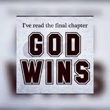 Image result for i've read the final chapter god wins