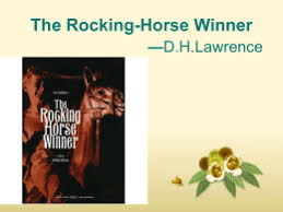 the rocking horse winner connecting to modern day the rocking horse winner d h lawrence