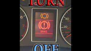 Audi Brake Warning Light 3 Beeps How To Turn Off Brake Pad Warning Light On Any Car