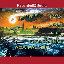 Too Like the Lightning by Ada Palmer | Audiobook | Audible.com