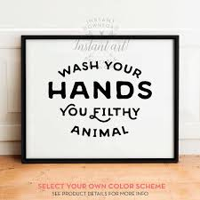 funny signs for your bathroom. wash your hands you filthy animal printable art - bathroom printable art, wall decor, funny decor,funny art,landscape signs for n
