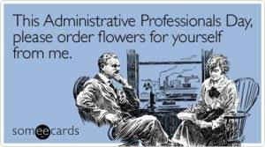 Admin Professionals Day Cards Happy Administrative Professionals Day Funny Administrative