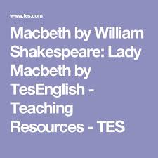 best macbeth characters ideas shakespeare  lady macbeth character and themes powerpoint coursework essay guide exploring lady macbeth s role in the play as well as vital context and analysis