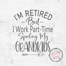 Grandkids Svg Grandchildren Svg Funny Retirement Svg Funny Sayings Svg Cut File Funny Grandparents Svg