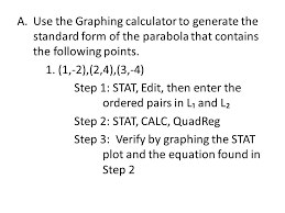a use the graphing calculator to generate the standard form of the parabola that contains