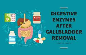 digestive enzymes after gallbladder