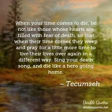 Tecumseh Quotes Enchanting Tecumseh Fear Quotes Double Quotes