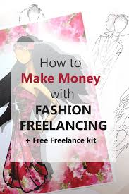 Freelance Drafting Career In Fashion Design How To Start Freelance And Make Money
