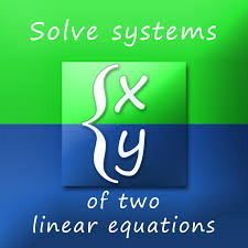 solving systems of linear equations with two variables