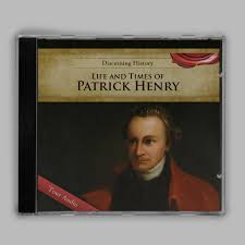 the importance of patrick henry in american s founding life and times of patrick henry mp3