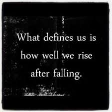 defeat quotes. what defines us is how well we rise after falling defeat quotes