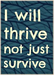 Image result for thrive and survive