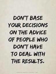 Heartfelt Quotes Heartfelt Quotes Don't Base Your Decisions On The Advice Of People 20