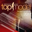 Germany's Next Top Model: The Best Catwalk Hits 2011