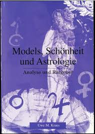 Uwe M. Kraus: Models, Schönheit und Astrologie - Arcaurum. - models