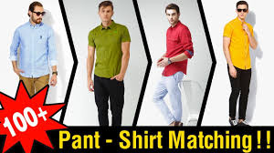 Pant And Shirt 100 Mens Perfect Pant Shirt Color Combinations Youtube