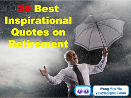 Inspirational Retirement Quotes Gorgeous 48 Best Inspirational Quotes On Retirement