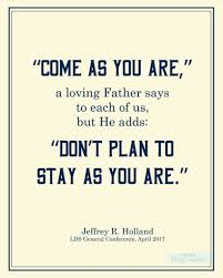 Baptism Quotes Simple Come As You Are Jeffrey R Holland LDSCONF Free Printable From