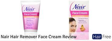nair hair remover face cream review