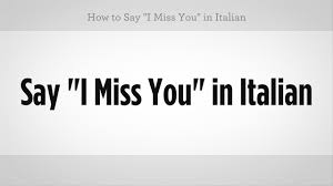 How To Say I Miss You In Italian Italian Lessons