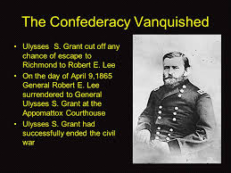 ulysses s grant hervin hernandez ms marshall walter s stiern  the confederacy vanquished ulysses s grant cut off any chance of escape to richmond to