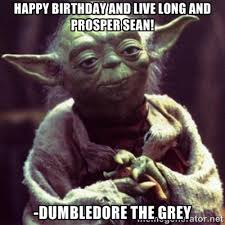 Happy birthday and live long and prosper Sean! -Dumbledore the ... via Relatably.com