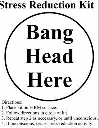 best bye bye stress images difficult people  a stress reduction kit that says bang head here in this office humor picture work comedy pic and funny job photo to hang on your wall