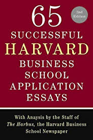 com mba admissions strategy from profile building to  65 successful harvard business school application essays second edition analysis by the staff