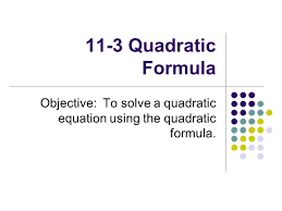 warmups factor quadratic formula objective to solve a
