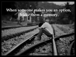 Sad Relationship Quotes Classy When Someone Makes You An Option