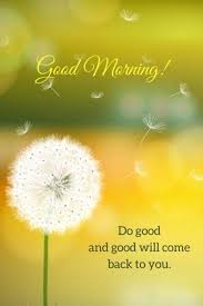 Good Morning Quotes Life Sayings Good Morning Do Good And Good Will Classy Goodmorning Unique Images