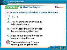 a translate the equation into a verbal sentence