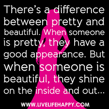 Your Beautiful Inside And Out Quotes Best Of There's A Difference Between Pretty And Beautiful When Someone Is